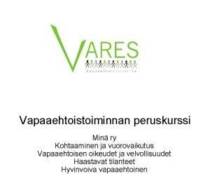 Vapaaehtoistoiminnan peruskurssi Min ry Kohtaaminen ja vuorovaikutus Vapaaehtoisen
