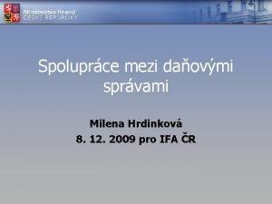 Spoluprce mezi daovmi sprvami Milena Hrdinkov 8 12
