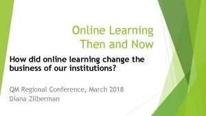 Online Learning Then and Now How did online