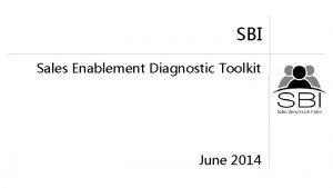 SBI Sales Enablement Diagnostic Toolkit June 2014 SALES