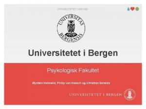 UNIVERSITETET I BERGEN Universitetet i Bergen Psykologisk Fakultet