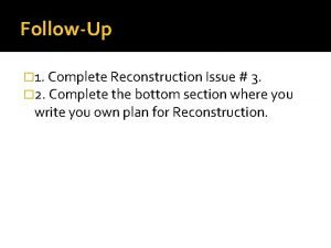 FollowUp 1 Complete Reconstruction Issue 3 2 Complete