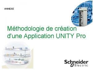 ANNEXE Mthodologie de cration dune Application UNITY Pro