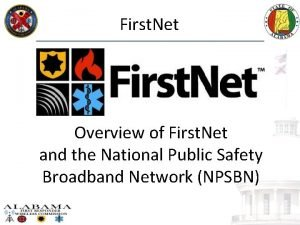 First Net Overview of First Net and the