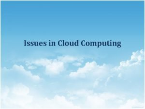 Issues in Cloud Computing Agenda Issues in Intercloud