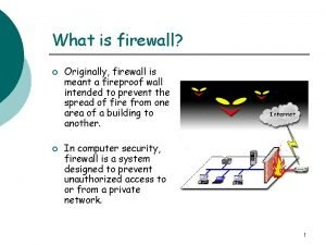What is firewall Originally firewall is meant a