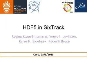 HDF 5 in Six Track Regina KweeHinzmann Yngve
