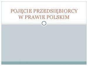 POJCIE PRZEDSIBIORCY W PRAWIE POLSKIM art 431 Kodeksu