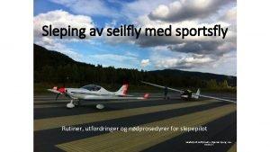 Sleping av seilfly med sportsfly Rutiner utfordringer og