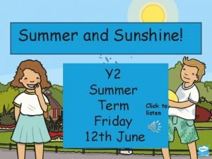 Summer and Sunshine Y 2 Summer to Term