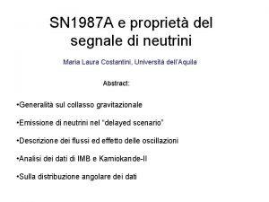 SN 1987 A e propriet del segnale di