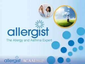 The Allergy and Asthma Expert Allergic disease affects