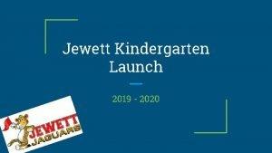 Jewett Kindergarten Launch 2019 2020 SelfContained Kindergarten a