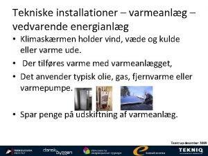 Tekniske installationer varmeanlg vedvarende energianlg Klimaskrmen holder vind