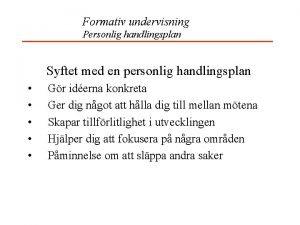 Formativ undervisning Personlig handlingsplan Syftet med en personlig