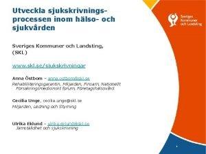 Utveckla sjukskrivningsprocessen inom hlso och sjukvrden Sveriges Kommuner