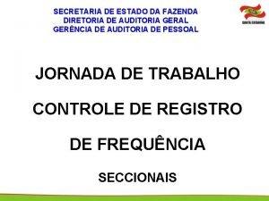 SECRETARIA DE ESTADO DA FAZENDA DIRETORIA DE AUDITORIA