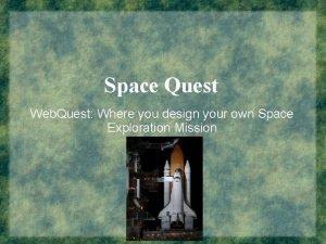 Space Quest Web Quest Where you design your