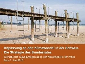 Anpassung an den Klimawandel in der Schweiz Die