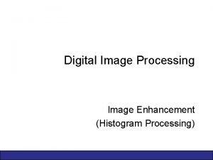 Digital Image Processing Image Enhancement Histogram Processing 2