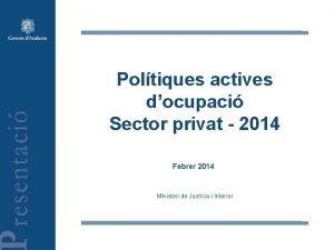 Poltiques actives docupaci Sector privat 2014 Febrer 2014