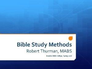 Bible Study Methods Robert Thurman MABS Brookes Bible