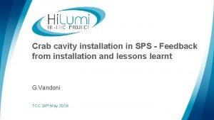 Crab cavity installation in SPS Feedback from installation