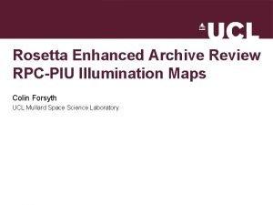 Rosetta Enhanced Archive Review RPCPIU Illumination Maps Colin