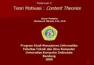 Pertemuan V Teori Motivasi Content Theories Dosen Pembina