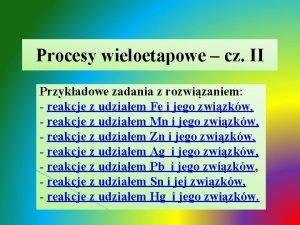 Procesy wieloetapowe cz II Przykadowe zadania z rozwizaniem