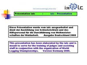 Prsentation ialc ialc Presentation Diese Prsentation wurde vom