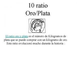 10 ratio OroPlata El ratio oro y plata