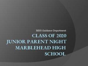 MHS Guidance Department CLASS OF 2020 JUNIOR PARENT