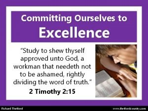 Committing Ourselves to Excellence Study to shew thyself