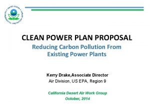 CLEAN POWER PLAN PROPOSAL Reducing Carbon Pollution From