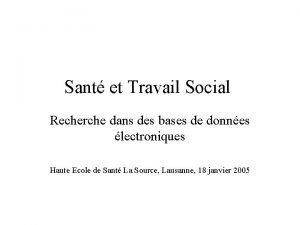 Sant et Travail Social Recherche dans des bases