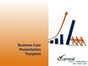Business Case Presentation Template Business Case Presentation Components