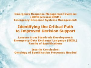 Emergency Response Management Systems ERMSversusERSM Emergency Response Systems