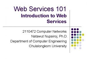 Web Services 101 Introduction to Web Services 2110472