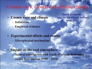 Cosmic rays clouds and climate change Cosmic rays