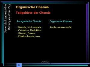Gewerblichindustrielles Bildungszentrum Zug Organische Chemie Teilgebiete der Chemie