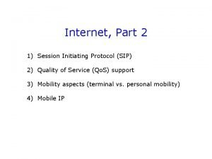 Internet Part 2 1 Session Initiating Protocol SIP