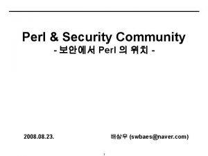 Perl Security Community Perl 2008 23 swbaesnaver com