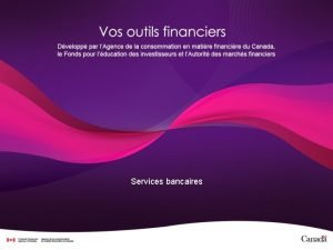 Services bancaires Horaire Dbut Pause 10 minutes Fin