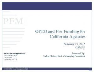 PFM OPEB and PreFunding for California Agencies February
