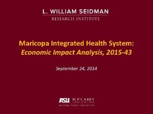Maricopa Integrated Health System Economic Impact Analysis 2015