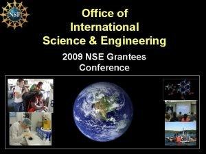 Office of International Science Engineering 2009 NSE Grantees