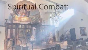 Spiritual Combat Spiritual Combat A Shared Resource of