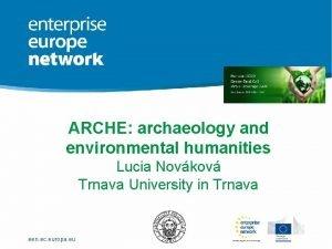 ARCHE archaeology and environmental humanities Lucia Novkov Trnava