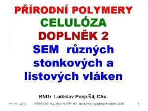 PRODN POLYMERY CELULZA DOPLNK 2 SEM rznch stonkovch